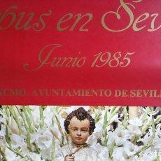 Carteles Feria: LOTE DE 7 CARTELES DEL CORPUS DE SEVILLA 1995 - CARTEL CORPUS CHRISTI. 1985. SEVILLA 94 X 64 CM. Lote 99939891