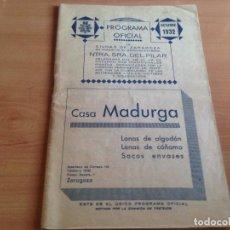Carteles Feria: RARO Y ANTIGUO PROGRAMA OFICIAL FIESTAS NUESTRA SEÑORA DEL PILAR ZARAGOZA OCTUBRE AÑO 1932. Lote 99986707