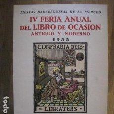 Carteles Feria: CARTEL IV FERIA DEL LIBRO DE OCASION -AÑO 1955-BARCELONA-MIDE 32 X 49 CM -VER FOTOS-(V-12.369). Lote 101390051