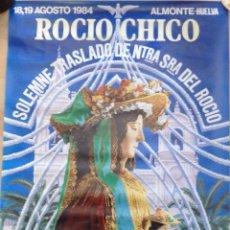Carteles Feria: ALMONTE,HUELVA,1984, ESPECTACULAR CARTEL DEL ROCIO CHICO, 48X68 CMS. Lote 101674355