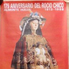 Carteles Feria: ALMONTE, HUELVA, 1988, CARTEL 175 ANIVERSARIO DEL ROCIO CHICO, 48X68 CMS. Lote 101678803
