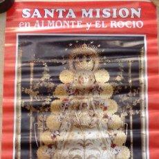 Carteles Feria: ALMONTE, HUELVA, 1990 CARTEL ORIGINAL SANTA MISION EN ALMONTE Y EL ROCIO, 44X68 CMS. Lote 102009775