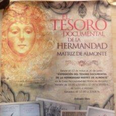 Carteles Feria: ALMONTE,EL ROCIO,2015, CARTEL EXPOSICION EL TESORO DOCUMENTAL DE LA HERMANDAD MATRIZ,50X70 CMS. Lote 102011559