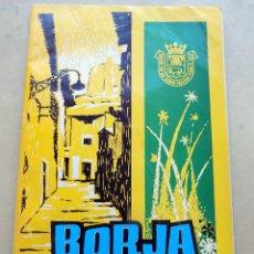 Carteles Feria: LIBRO DE FERIAS Y FIESTAS, BORJA. 1965 COMPLETO, BUEN ESTADO. Lote 109009938