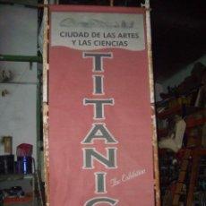 Carteles Feria: BANDEROLA CARTEL MURAL EXPOSICION TITANIC CIUDAD DE LAS CIENCIAS VALENCIA. Lote 112958359