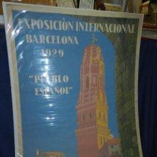 Carteles Feria: (M) CARTEL EXPOSICION INTERNACIONAL BARCELONA 1929 PUEBLO ESPAÑOL , ILUSTRADO XAVIER NOGUES. Lote 114551163