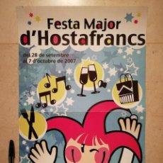 Carteles Feria: CARTEL ORIGINAL -A3- FIESTA MAYOR DE HOSTAFRANCS 2007 - BARCELONA - FESTA MAJOR D'. Lote 115043991