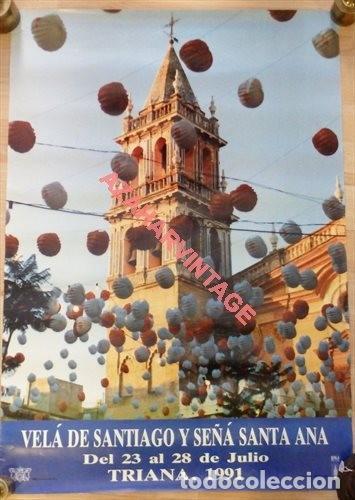 SEVILLA, 1991, CARTEL VELA SANTIAGO Y SANTA ANA, TRIANA,48X68CMS (Coleccionismo - Carteles Gran Formato - Carteles Ferias, Fiestas y Festejos)