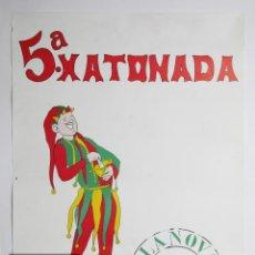 Carteles Feria: CARTEL / PÓSTER DE LA 5ª XATONADA. VILANOVA I LA GELTRÚ, AÑO 1988 - XATÓ - MEDIDAS 45 X 64 CM. Lote 117203739