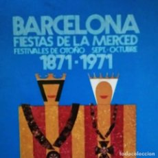 Carteles Feria: 1971 PROGRAMA FIESTAS DE LA MERCED BARCELONA PRIMER CENTENARIO FESTES DE LA MERCE. Lote 119493395