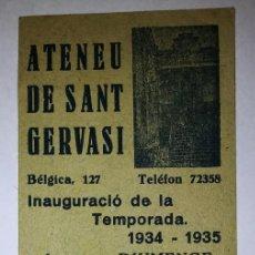 Carteles Feria: 1934 ATENEU DE SANT GERVASI INAUGURACIÓN TEMPORADA 1934-1935 FESTA MAJOR. Lote 119540467