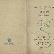 Carteles Feria: PROGRAMA FIESTAS MAYORES DE PERELLÓ EN HONOR A SU GLORIOSO PATRÓN SAN ANTONIO ABAD. 1952. 21,5 CM.. Lote 121868891