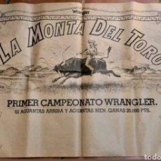 Carteles Feria: CARTEL PUBLICITARIO LA MONTA DEL TORO PRIMER CAMPEONATO WRANGLER AÑOS 80. Lote 122166203