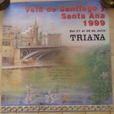 Carteles Feria: CARTEL DE LA VELA DE SANTIAGO Y SANTA ANA , TRIANA, 1999, FIRMADO POR EL AUTOR, 48X64 CMS. Lote 123410739