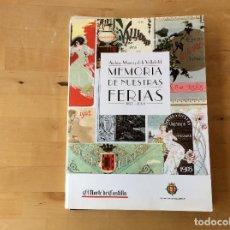 Carteles Feria: FERIAS DE VALLADOLID REPRODUCCIÓN DE CARTELES 1877-2003.COMPLETO. Lote 126187695