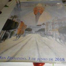 Carteles Feria: POSTER-CARTEL CORPUS CHRISTI SAN FERNANDO 2018. Lote 128817811