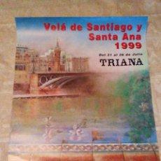Carteles Feria: VENDO CARTEL DE LA VELÁ DE SANTIAGO Y SANTA ANA DE TRIANA, (SEVILLA), DEL AÑO 1999.. Lote 206297401