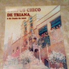 Carteles Feria: VENDO CARTEL DEL CORPUS CHICO DE TRIANA (SEVILLA), AÑO 2002. VER MAS FOTOS.. Lote 206297423