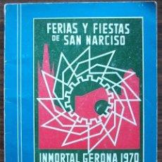Carteles Feria: FERIAS Y FIESTAS DE SAN NARCISO INMORTAL GERONA 1970. Lote 131777110