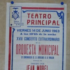 Carteles Feria: VALENCIA, TEATRO PRINCIPAL, ORQUESTA MUNICIPAL, JEAN MOREL, PIANISTA ALEXANDER BRAILOWSKY - AÑO 1963. Lote 133080750
