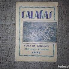 Carteles Feria: CALAÑAS ( HUELVA ) LIBRO PROGRAMA DE FERIA DE GANADOS Y FIESTAS AÑO 1959. Lote 133905522