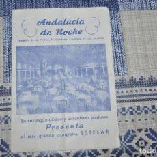 Carteles Feria: FOLLETO DE ANDALUCIA DE NOCHE. RAMBLA DE LAS FLORES 6. PUBLICIDAD DE ESPECTÁCULOS.. Lote 135503834