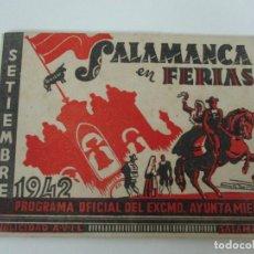 Carteles Feria: PROGRAMA OFICIAL SALAMANCA EN FERIAS - 17 PÁGINAS - SETIEMBRE 1942 . Lote 135747598