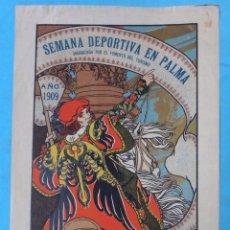 Carteles Feria: CARTEL FERIAS Y FIESTAS, PALMA MALLORCA 1909 ,TOROS, BOMBITA, MACHAQUITO ,MODERNISTA , ORIGINAL, CA. Lote 140493766
