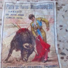 Carteles Feria: CARTEL DE TOROS VILLARROBLEDO , 29 DE ABRIL 1989 . DAMASO GONZÁLEZ , VICENTE RUIZ*EL SORO*...VER. Lote 147107082