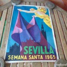 Carteles Feria: CARTEL DE LA SEMANA SANTA DE SEVILLA AÑO 1965 MIDE 46 X 68 CM LEER Y MIRAR FOTOS. Lote 147177534