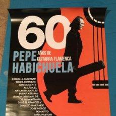 Carteles Feria: POPSTER CONCIERTO HOMENAJE A PEPE HABICHUELA 60 AÑOS EN EL CANTE. Lote 147795082
