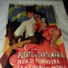 Carteles Feria: CARTEL. FERIA DE PRIMAVERA. PUERTO DE SANTA MARIA. COSTA DE LA LUZ. 1966.. Lote 151337090
