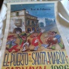 Carteles Feria: CARTEL. PUERTO DE SANTA MARIA. CARNAVAL. 1986.. Lote 151464574
