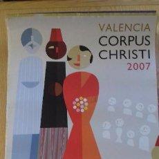 Carteles Feria: CARTEL CORPUS CHRISTI VALENCIA 2007 - 48,5 X 68 CM.- AJUNTAMENT DE VALENCIA. Lote 152524994