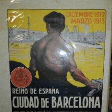 Carteles Feria: (M) CARTEL ORIGINAL CIUDAD DE BARCELONA EXPOSICION INTERNACIONAL DE PRODUCTOS 1912 / 1913. Lote 154286838