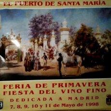 Carteles Feria: CARTEL. EL PUERTO DE SANTA MARIA. FERIA DE LA PRIMAVERA. FIESTAS DEL VINO FINO. 1998. LEER.. Lote 155169710