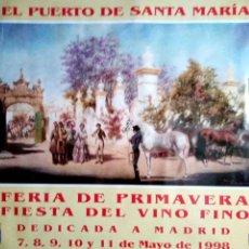 Carteles Feria: CARTEL. EL PUERTO DE SANTA MARIA. FERIA DE LA PRIMAVERA. FIESTAS DEL VINO FINO. 1998. LEER.. Lote 157059590