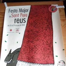 Carteles Feria: CARTEL FESTA MAJOR DE SANT PERE. REUS 2002. Lote 160863286