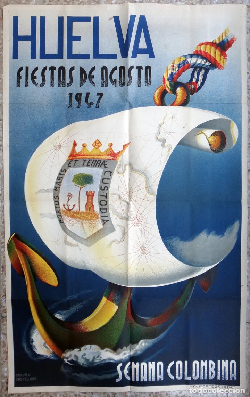 CARTEL FERIAS Y FIESTAS DE HUELVA AGOSTO 1947 , LITOGRAFIA , ORDUÑA CASTELLANO , ORIGINAL (Coleccionismo - Carteles Gran Formato - Carteles Ferias, Fiestas y Festejos)