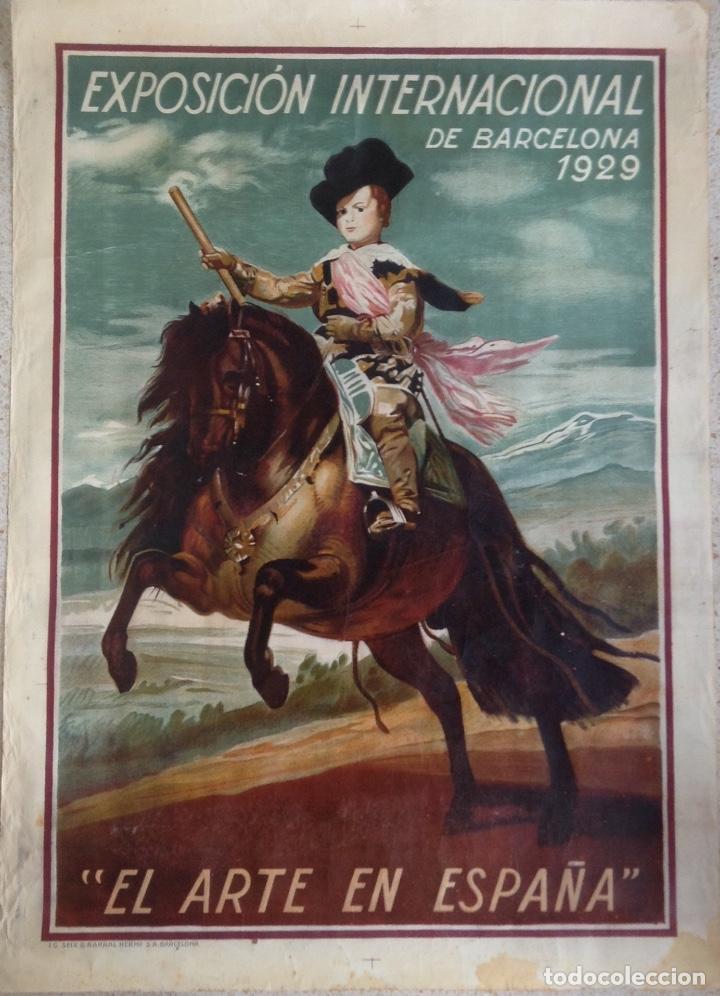 EL ARTE EN ESPAÑA EXPOSICIÓN INTERNACIONAL DE BARCELONA 1929 CARTEL LITOGRAFICO (Coleccionismo - Carteles Gran Formato - Carteles Ferias, Fiestas y Festejos)