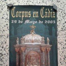 Carteles Feria: CARTEL CORPUS EN CÁDIZ 29 MAYO 2005, MEDIDAS 68X35 CM.. Lote 167913572