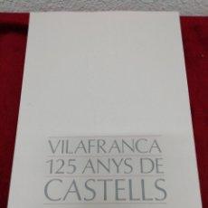 Carteles Feria: VILAFRANCA 125 ANYS DE CASTELLES. FESTA MAJOR 87. FOLLETO EXPLICATIVO Y 20 LÁMINAS.. Lote 168547112