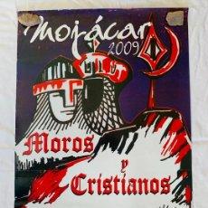 Carteles Feria: CARTEL POSTER FIESTAS MOROS Y CRISTIANISMOS MOJACAR AÑO 2009. Lote 171656073