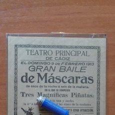 Carteles Feria: CARNAVAL DE CADIZ BAILES DE MASCARAS EN EL TEATRO PRIMCIPAL 1913. Lote 175803874