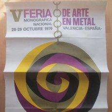 Carteles Feria: CARTEL V FERIA DE ARTE EN METAL VALENCIA 1970 FONS CF69. Lote 183706258