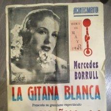Carteles Feria: CARTEL MERCEDES BORRULL LA GITANA BLANCA, ALMA ESPAÑOLA. MIDE 70 X 50 CMS. 1949 VILR. Lote 184047507