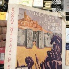 Carteles Feria: GUIA FERIA SAN MIGUEL UBEDA VII CENTENARIO RECONQUISTA 1234-1934. Lote 191282512