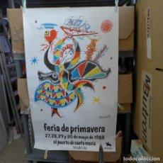 Carteles Feria: CARTEL DE LA FERIA DE PRIMAVERA DEL PUERTO DE SANTA MARIA 1988. Lote 194216322