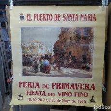Carteles Feria: CARTEL DE LA FERIA DE PRIMAVERA FIESTA DEL VINO FINO DEL PUERTO DE SANTA MARIA 1995. Lote 194216756