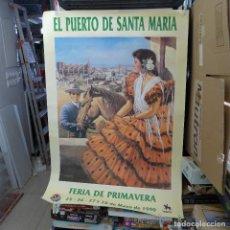 Carteles Feria: CARTEL DE LA FERIA DE PRIMAVERA EL PUERTO DE SANTA MARIA 1990. Lote 194217888